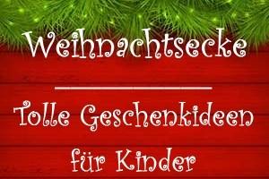 Kindergeschenke zu Weihnachten