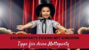 Zauberparty Feiern Kindergeburtstag